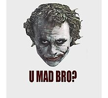 U mad? Photographic Print