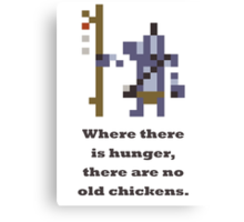Witch doctor - Where there is hunger there are no old chickens Canvas Print