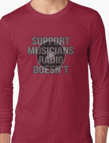 Support Musicians Radio Doesn't Long Sleeve T-Shirt