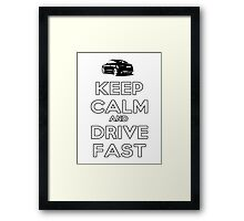 Keep Calm And Drive Fast Framed Print