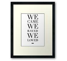 We Came We Raved We Loved - Swedish House Mafia - SHM Framed Print