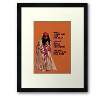 A Wise Man Once Said Framed Print