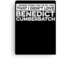 Regret Every Day - Benedict Cumberbatch (Variant)  Canvas Print