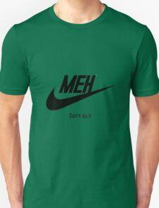 Nike parody - Meh, dont do it T-Shirt
