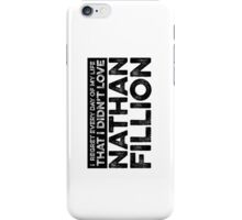 Regret Every Day - Nathan Fillion iPhone Case/Skin