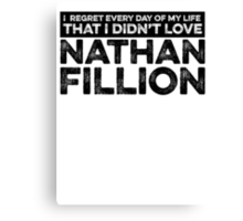 Regret Every Day - Nathan Fillion Canvas Print