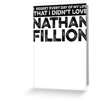 Regret Every Day - Nathan Fillion Greeting Card