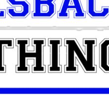 It's a WILSBACHER thing, you wouldn't understand !! Sticker