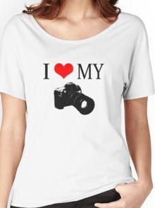 I Love My Camera ll Women's Relaxed Fit T-Shirt