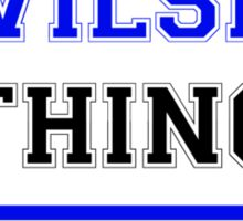 It's a WILSIE thing, you wouldn't understand !! Sticker