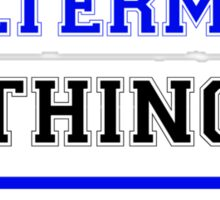 It's a WILTERMOOD thing, you wouldn't understand !! Sticker