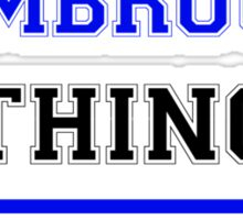 It's a WIMBROUGH thing, you wouldn't understand !! Sticker