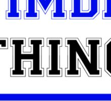 It's a WIMDER thing, you wouldn't understand !! Sticker