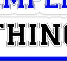It's a WIMPLING thing, you wouldn't understand !! Sticker
