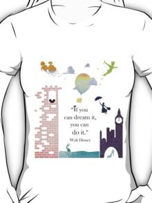 """I Love Disney! - """"If You Can Dream It..."""" T-Shirt"""