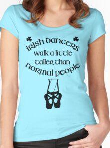 Irish Dancers Walk A Little Taller Women's Fitted Scoop T-Shirt