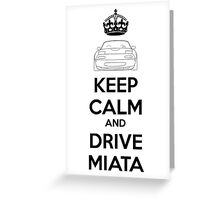 Keep Calm And Drive Miata NA Greeting Card