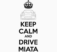 Keep Calm And Drive Miata NA Unisex T-Shirt
