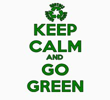 Keep Calm And Go Green Unisex T-Shirt
