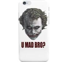 U mad? iPhone Case/Skin