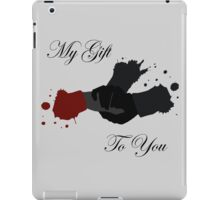 My Gift To You iPad Case/Skin