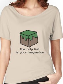 Minecraft Imagination Quote Women's Relaxed Fit T-Shirt