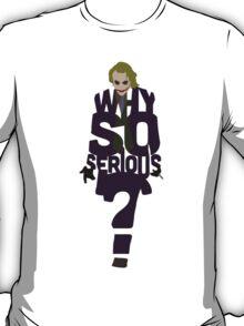Joker from The Dark Knight Why So Serious? T-Shirt