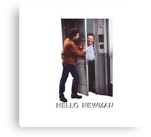 Hello Newman Canvas Print
