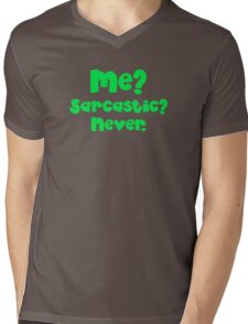 Me? Sarcastic? NEVER. in green Mens V-Neck T-Shirt