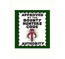Bounty Hunters Code Authority Art Print
