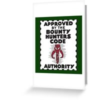 Bounty Hunters Code Authority Greeting Card