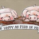 As Happy as Pigs in Mud by Jellyscuds