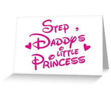 STEP DADDY'S little princess Greeting Card