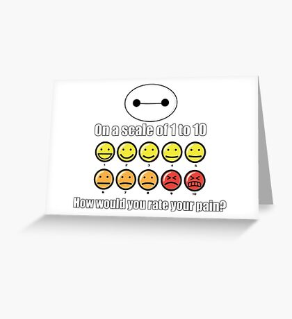 Toon Quote : Big Hero 6 - On a scale of 1 to 10, how would you rate your pain? Greeting Card