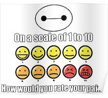 Toon Quote : Big Hero 6 - On a scale of 1 to 10, how would you rate your pain? Poster