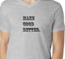 Make Good Better Mens V-Neck T-Shirt