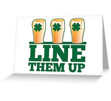 Line them up 3 beers lined up IRISH shamrock beers Greeting Card