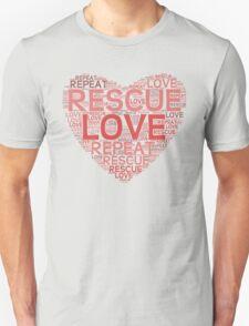 Rescue, Love, Repeat Unisex T-Shirt