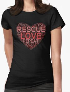Rescue, Love, Repeat Womens Fitted T-Shirt