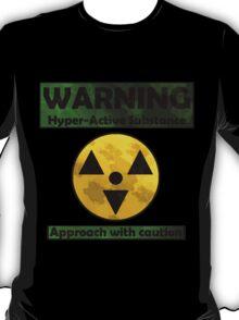 WARNING Hyper-active substance T-Shirt