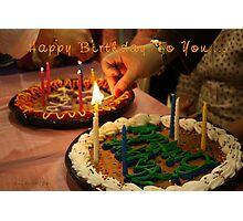 Happy Birthday To You... Photographic Print