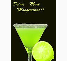 Drink More Margeritas! Unisex T-Shirt