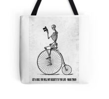 ...If you live Tote Bag