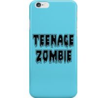 TEENAGE ZOMBIE by Zombie Ghetto iPhone Case/Skin