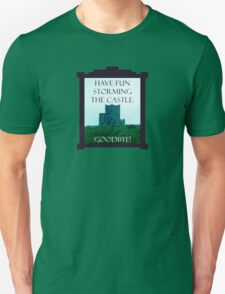 Have Fun Storming the Castle T-Shirt