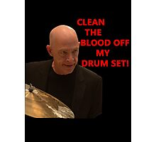 Clean the blood of my drum set- Fletcher-Whiplash Photographic Print