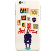 All You Need Is Love And Bacon iPhone Case/Skin