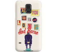 All You Need Is Love And Bacon Samsung Galaxy Case/Skin
