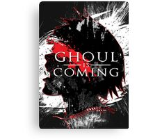 GHOUL IS COMING Canvas Print