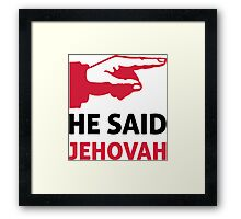 Life of Brian - he said jehovah Framed Print